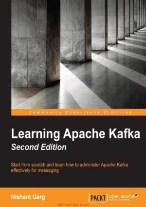 Free Download PDF Books, Learning Apache Kafka, 2nd Edition
