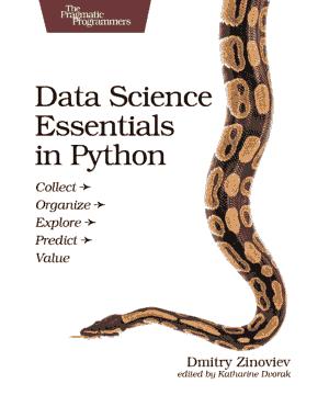 Free Download PDF Books, Data Science Essentials in Python Collect Organize Explore Predict Value