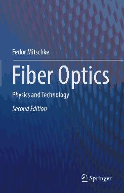 Free Download PDF Books, Fiber Optics Physics and Technology Second Edition