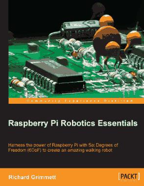 Free Download PDF Books, Raspberry Pi Robotics Essentials Harness the power of Raspberry Pi with Six Degrees