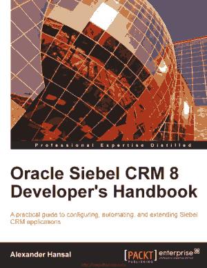 Oracle Siebel CRM 8 Developer-s Handbook
