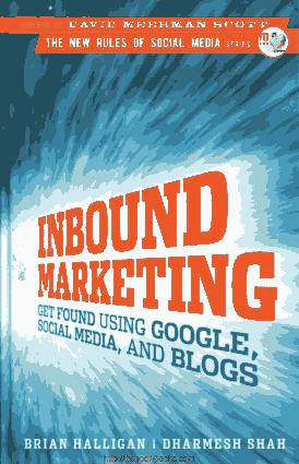 Inbound Marketing Get Found Using Google Social Media And Blogs