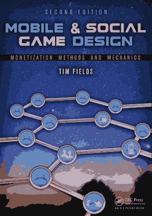 Mobile – Social Game Design- Monetization Methods and Mechanics 2nd Edition
