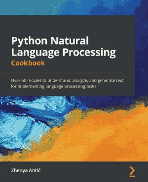 Free Download PDF Books, Python Natural Language Processing Cookbook (2021)
