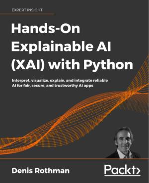 Hands-On Explainable AI XAI with Python (2020)