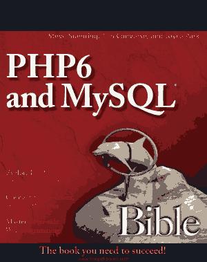 PHP 6 And MySQL 6 Bible