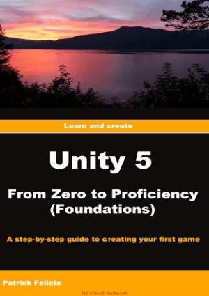 Unity 5 From Zero To Proficiency