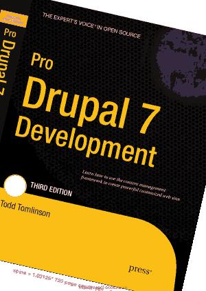Pro Drupal 7 Development Third Edition