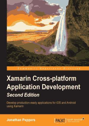 Xamarin Cross Platform Application Development 2nd Edition