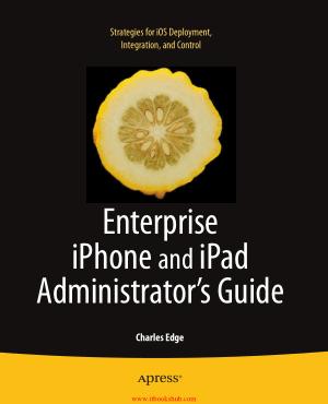 Free Download PDF Books, Enterprise iPhone and iPad Administrators Guide