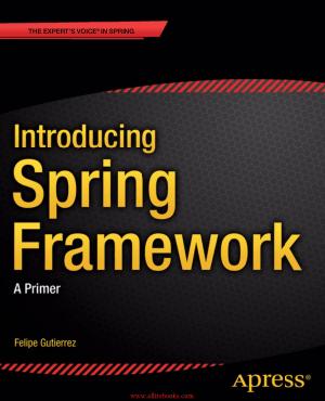 Introducing Spring Framework – Free Pdf Book