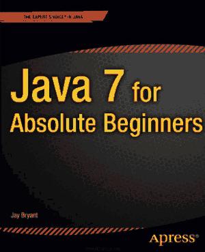 Java 7 for Absolute Beginners –, Java Programming Tutorial Book