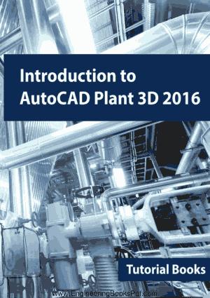 Introduction to AutoCAD Plant 3D 2016 PDF